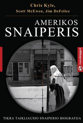 Amerikos snaiperis. Tikra taikliausio snaiperio biografija