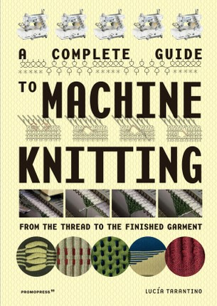 A Complete Guide to Machine Knitting