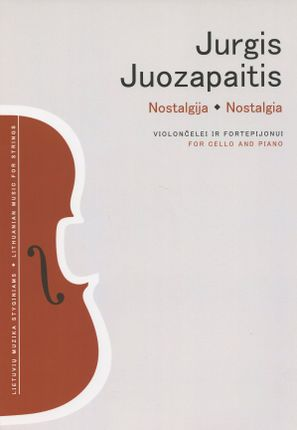 Nostalgija violončelei ir fortepijonui. Nostalgia for cello and piano