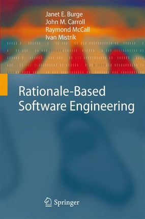 Rationale-Based Software Engineering
