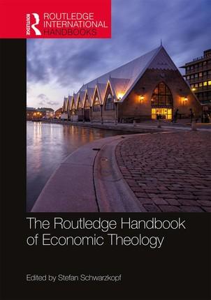 The Routledge Handbook of Economic Theology