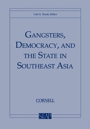 Gangsters, Democracy, and the State in Southeast Asia