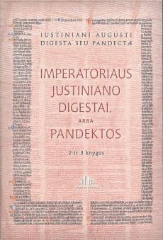 Imperatoriaus Justiniano digestai arba pandektos. 2 ir 3 knygos