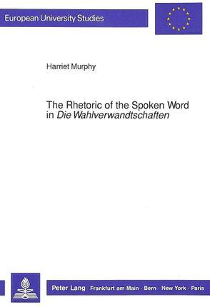 The Rhetoric of the Spoken Word in «Die Wahlverwandtschaften»