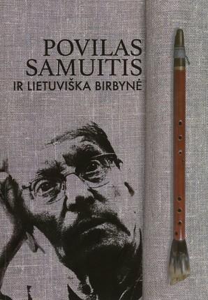 Povilas Samuitis ir lietuviškos birbynės kelias