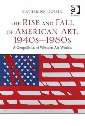 Rise and Fall of American Art, 1940sa80s