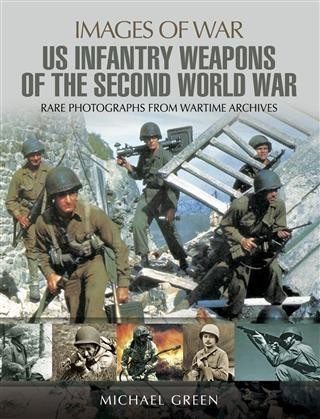 United States Infantry Weapons of the Second World War