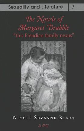 The Novels of Margaret Drabble: «this Freudian family nexus»