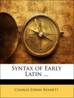 Syntax of Early Latin ...