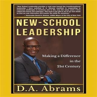New-School Leadership: Making a Difference in the 21st Century