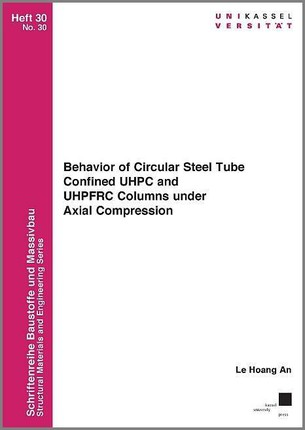 Behavior of Circular Steel Tube Confined UHPC and UHPFRC Columns under Axial Compression