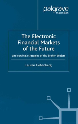 The Electronic Financial Markets of the Future