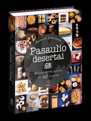 PASAULIO DESERTAI: kelionė aplink pasaulį su 110 desertų - įminkite labiausiai saugomas pasaulio kulinarijos paslaptis