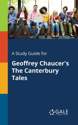 A Study Guide for Geoffrey Chaucer's The Canterbury Tales
