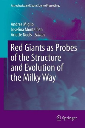 Red Giants as Probes of the Structure and Evolution of the Milky Way