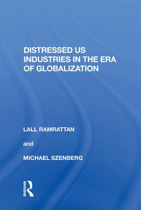 Distressed US Industries in the Era of Globalization