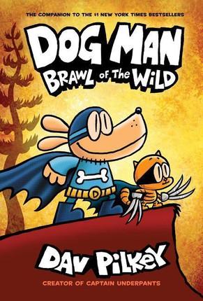 Dog Man 06: Brawl of the Wild