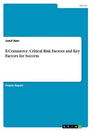 E-Commerce. Critical Risk Factors and Key Factors for Success