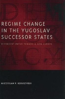 Regime Change in the Yugoslav Successor States