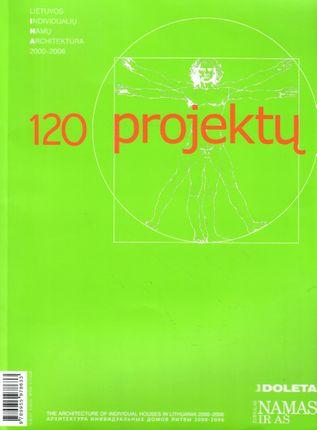 120 projektų. Lietuvos individualių namų architektūra 2000–2006
