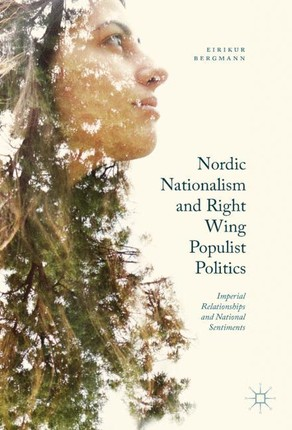 Nordic Nationalism and Right Wing Populist Politics
