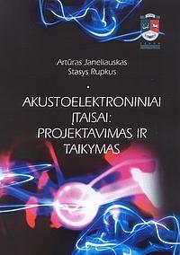 Akustoelektroniniai įtaisai: projektavimas ir taikymas