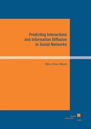 Predicting Interactions and Information Diffusion in Social Networks