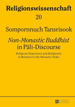 Non-Monastic Buddhist in Pali-Discourse