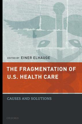 The Fragmentation of U.S. Health Care