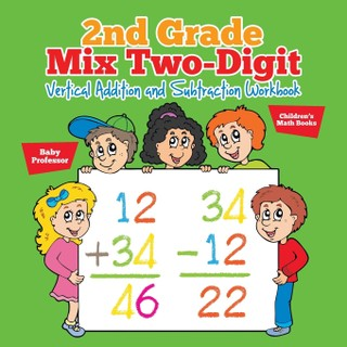 2nd Grade Mix Two-Digit Vertical Addition and Subtraction Workbook | Children's Math Books