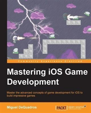 Mastering iOS Game Development