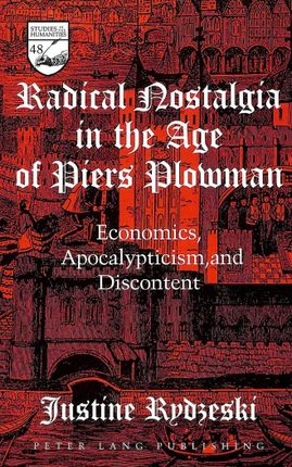 Radical Nostalgia in the Age of Piers Plowman