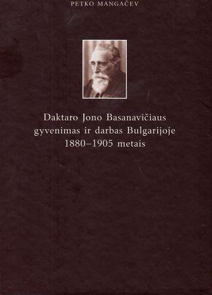 Daktaro Jono Basanavičiaus gyvenimas ir darbas Bulgarijoje 1880-1905 metais