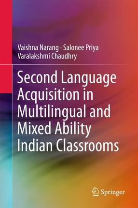 Second Language Acquisition in Multilingual and Mixed Ability Indian Classrooms