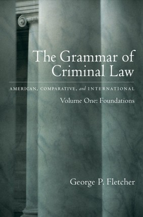 The Grammar of Criminal Law: American, Comparative, and International