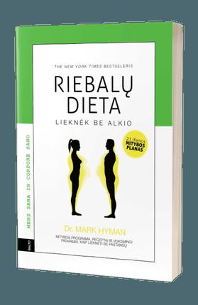 RIEBALŲ DIETA: lieknėk be alkio! Mitybos programa, receptai ir veiksmingi patarimai, kaip lieknėti be pastangų + 21 dienos MITYBOS PLANAS