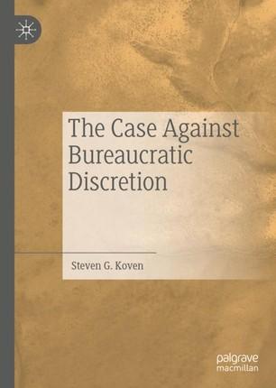 The Case Against Bureaucratic Discretion