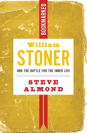 William Stoner and the Battle for the Inner Life: Bookmarked