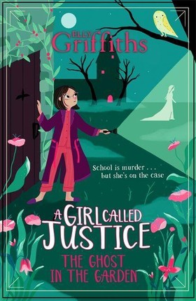 A Girl Called Justice 03: A Ghost in the Garden