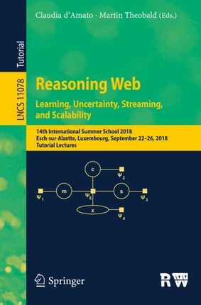 Reasoning Web 2018. Learning, Uncertainty, Streaming, and Scalability