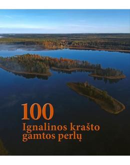100 Ignalinos krašto gamtos perlų