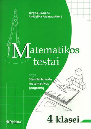 Matematikos testai 4 klasei. Pagal Standartizuotą matematikos programą