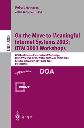 On The Move to Meaningful Internet Systems 2003: OTM 2003 Workshops