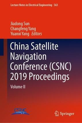 China Satellite Navigation Conference (CSNC) 2019 Proceedings