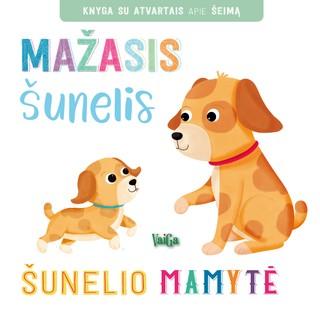Mažasis šunelis, šunelio mamytė: knyga su atvartais apie šeimą