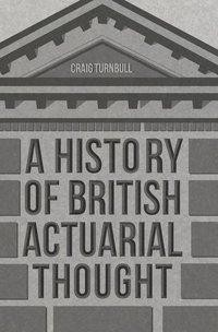 A History of British Actuarial Thought