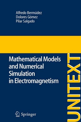 Mathematical Models and Numerical Simulation in Electromagnetism