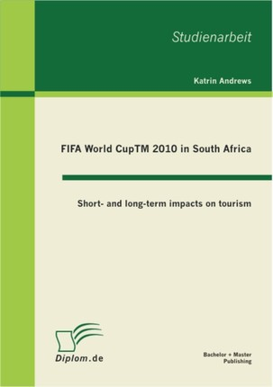 FIFA World CupTM 2010 in South Africa: Short- and long-term impacts on tourism