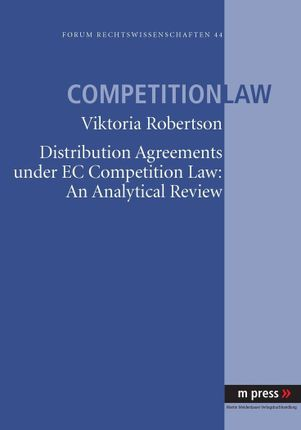 Distribution Agreements under EC Comptetition Law: An Analytical Review