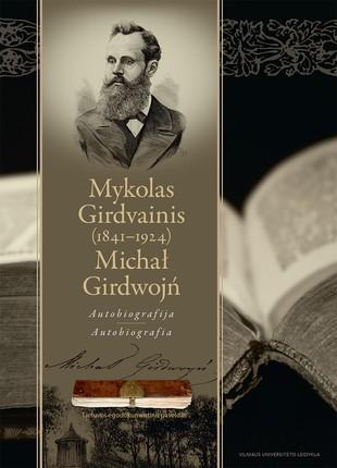 Mykolas Girdvainis (1841–1925). Autobiografija